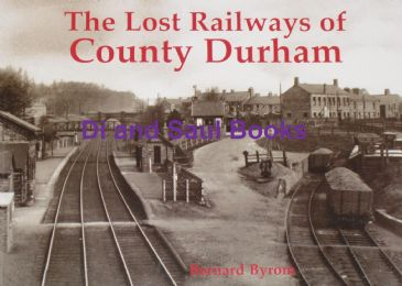 County Durham's Lost Railways, by Bernard Byrom